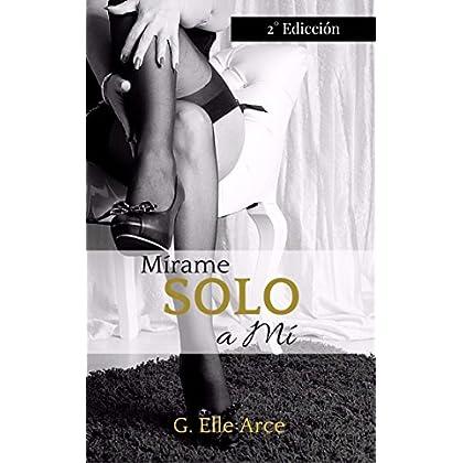 Mírame, solo a Mí (Spanish Edition)
