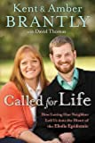 img - for Called for Life: How Loving Our Neighbor Led Us into the Heart of the Ebola Epidemic book / textbook / text book