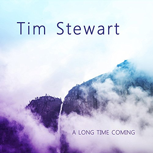 Tim Stewart - A Long Time Coming (EP) 2018