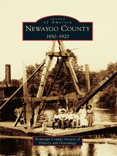 Newaygo County: 1850-1920 (Images of America) ()