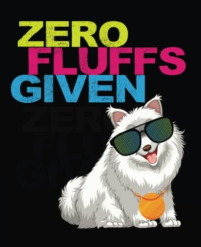 Zero Fluffs Given: Pomeranian Funny Composition Notebook Back to School 7.5 x 9.25 Inches 100 College Ruled Pages Pom Pom Dog Journal ()