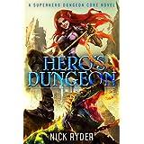 Hero's Dungeon: A Superhero Dungeon Core Novel