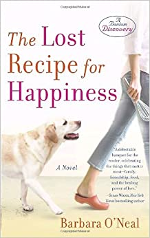 By Barbara O'Neal The Lost Recipe for Happiness