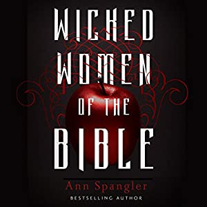 Wicked Women of the Bible Audiobook
