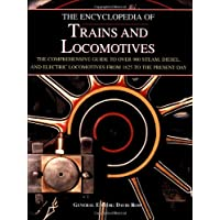 The Encyclopedia of Trains and Locomotives: The Comprehensive