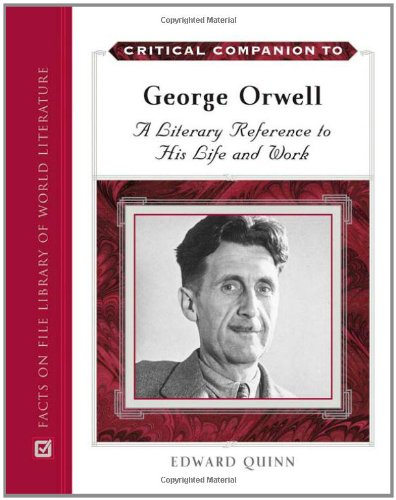 Critical Companion to George Orwell: A Literary Reference to His Life and Work (Critical Companion (Hardcover))