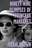 #3: Ninety-Nine Glimpses of Princess Margaret