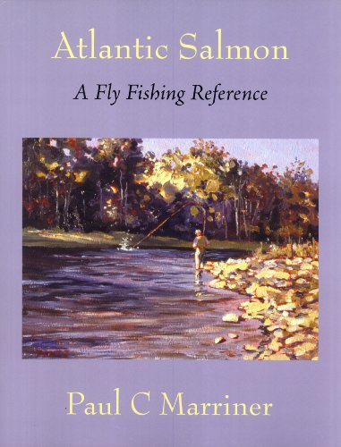 Atlantic Salmon: A Fly Fishing Reference
