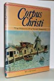 img - for Corpus Christi - The History of a Texas Seaport book / textbook / text book