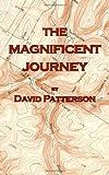 The Magnificent Journey, David Patterson, 1466452234