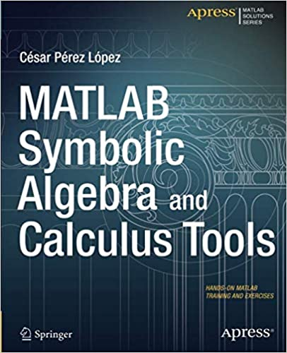 MATLAB Symbolic Algebra and Calculus Tools: Cesar Pérez