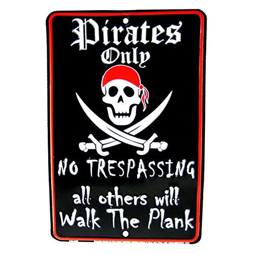 Pirates Only No Trespassing Warning Embossed Tin Sign (Pirate Signs)
