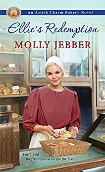Ellie's Redemption (The Amish Charm Bakery Book 2) by [Jebber, Molly]