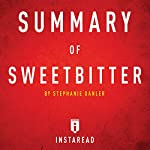 Summary of Sweetbitter by Stephanie Danler   Includes Analysis    Instaread