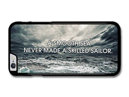 Smooth Sea Skilled Sailor Life & Love Inspirational Quote case for iPhone 6 Plus