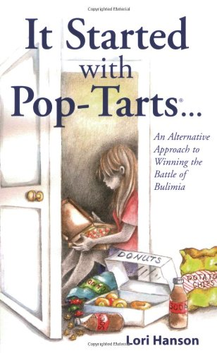 It Started With Pop-Tarts... An Alternative Approach to Winning the Battle of Bulimia
