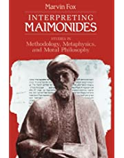 Interpreting Maimonides: Studies in Methodology, Metaphysics, and Moral Philosophy