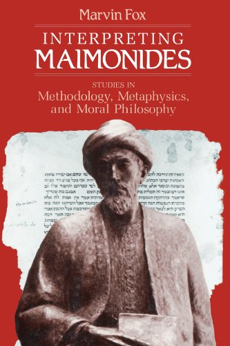 Interpreting Maimonides: Studies in Methodology, Metaphysics, and Moral Philosophy (Chicago Studies in the History of Judaism)