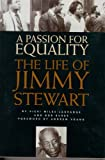 img - for A Passion for Equality: The Life of Jimmy Stewart book / textbook / text book