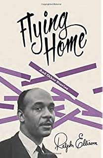 amazon com  the collected essays of ralph ellison  revised and    flying home  and other stories