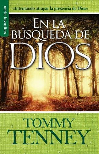 En La Busqueda De Dios (Spanish Edition) [Tommy Tenney] (Tapa Blanda)