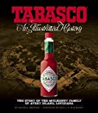 TABASCO: An Illustrated History by Bernard, Shane K. (September 1, 2007) Hardcover