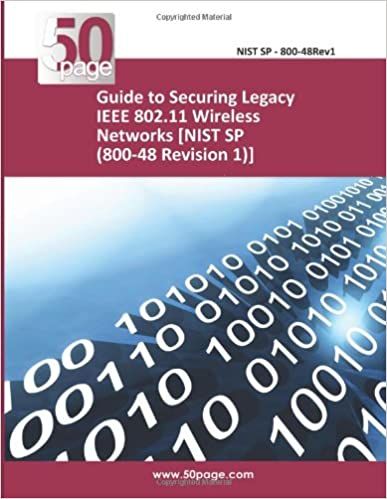 Guide to Securing Legacy IEEE 802.11 Wireless Networks [NIST SP (800-48 Revision 1)]
