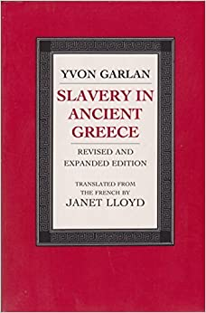 Book Slavery in Ancient Greece by Yvon Garlan (1988-06-03)