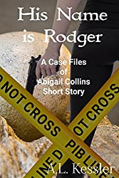 His Name is Rodger (The Case Files of Abigail Collins Book 2)