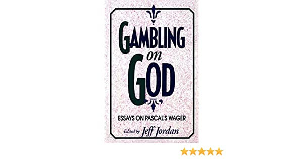 Gambling On God Essays On Pascals Wager  Unknown  Gambling On God Essays On Pascals Wager  Unknown Author  Amazoncom Books