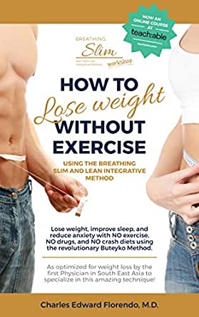 How To Lose Weight Without Exercise Using The Breathing Slim And Lean Integrative Method Lose Weight With No Exercise No Drugs And No Crash Diet Kindle Edition By Florendo Charles Edward