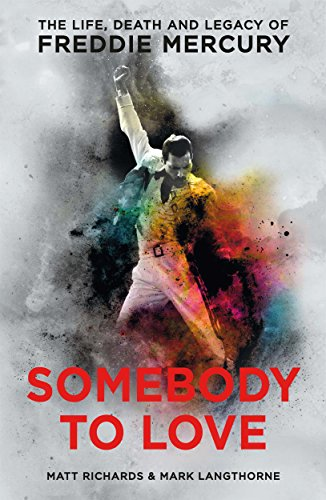 Pdf eBooks Somebody to Love: The Life, Death and Legacy of Freddie Mercury