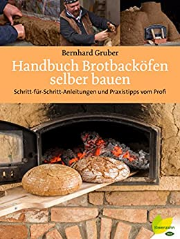 Amazon.com: Handbuch Brotbacköfen selber bauen: Schritt