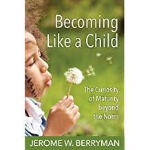 Becoming Like a Child: The Curiosity of Maturity beyond the Norm
