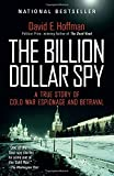 The Billion Dollar Spy: A True Story of Cold War Espionage and Betrayal