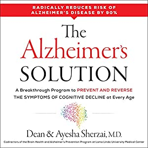 Download audiobook The Alzheimer's Solution: A Breakthrough Program to Prevent and Reverse the Symptoms of Cognitive Decline at Every Age