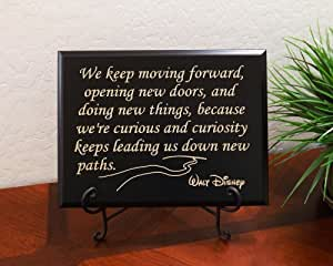 We keep moving forward, opening new doors, and doing new things, because we're curious and curiosity keeps leading us down new paths. Walt Disney Sign by Timber Creek Design, Black