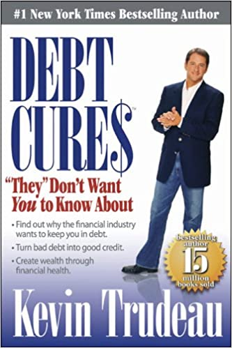 Debt cures they dont want you to know about kevin trudeau debt cures they dont want you to know about kevin trudeau amazon books fandeluxe Images