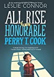 img - for All Rise for the Honorable Perry T. Cook book / textbook / text book