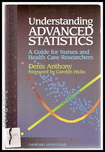 Understanding Advanced Statistics: A Guide for Nursing and Health Care Researchers, 1e