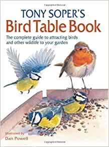 Tony Soper's Bird Table Book: The Complete Guide to Attracting Birds