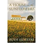 img - for [(A House in the Sunflowers )] [Author: Ruth Silvestre] [Mar-2011] book / textbook / text book