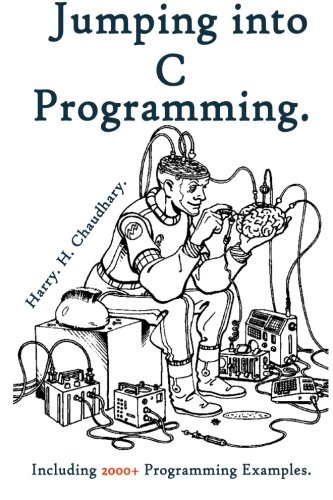 Download Jumping into C Programming :: Including 2000+ Programming Examples PDF