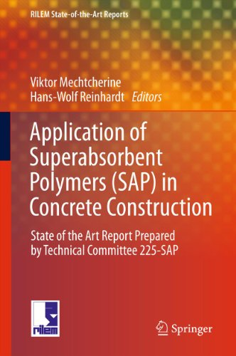 Application of Super Absorbent Polymers (SAP) in Concrete Construction: State-of-the-Art Report Prepared by Technical Committee 225-SAP (RILEM State-of-the-Art Reports) Pdf