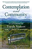 Contemplation and Community: A Gathering of Fresh Voices for a Living Tradition