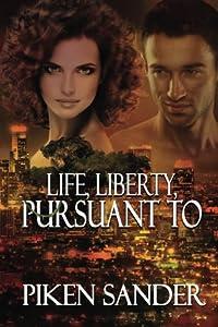 Life, Liberty, Pursuant To
