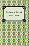 The Song of the Lark [with Biographical Introduction]