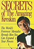 img - for Secrets of the Amazing Kreskin: The World's Foremost Mentalist Reveals How You Can Expand Your Powers book / textbook / text book