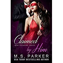 Claimed by Him (New Pleasures Book 1)