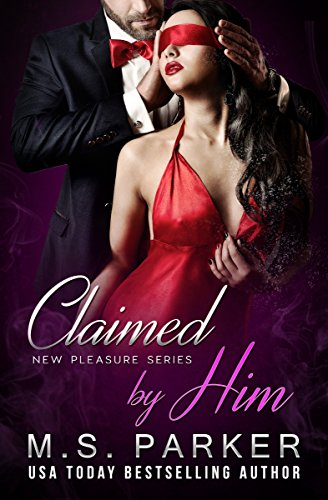 (Claimed by Him (New Pleasures Book 1))